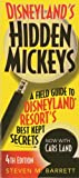 Disneylands Hidden Mickeys: A Field Guide to Disneyland Resorts Best Kept Secrets (Disneylands Hidden Mickeys: A Field Guide to the Disneyland)