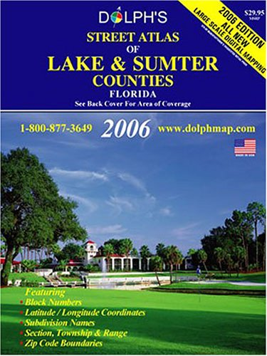 Dolph's Street Atlas of Lake & Sumter Counties Florida 2006