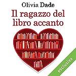 Il ragazzo del libro accanto (Amori in biblioteca 2) | Olivia Dade