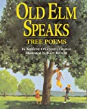 img - for Old Elm Speaks: Tree Poems book / textbook / text book