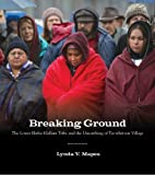 img - for Breaking Ground: The Lower Elwha Klallam Tribe and the Unearthing of Tse-whit-zen Village (Capell Family Book) book / textbook / text book
