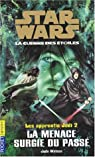 Star Wars - Les Apprentis Jedi, tome 2 : La menace surgie du pass� par Waston
