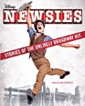 Newsies: Stories of the Unlikely Broa...
