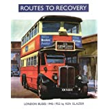 Routes to Recovery: London Buses 1945-1952
