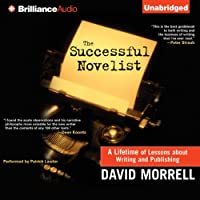 The Successful Novelist (       UNABRIDGED) by David Morrell Narrated by Patrick Lawlor