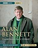 Alan Bennett Untold Stories: Stories Pt. 1