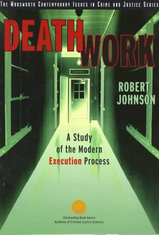 Death Work: A Study of the Modern Execution Process...