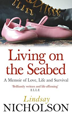 Living-On-The-Seabed-A-memoir-of-love-life-and-survival-Nicholson-Lindsay-U