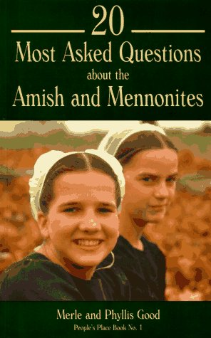 Image for 20 Most Asked Questions About the Amish & Mennonites (People's Place Book, No 1)