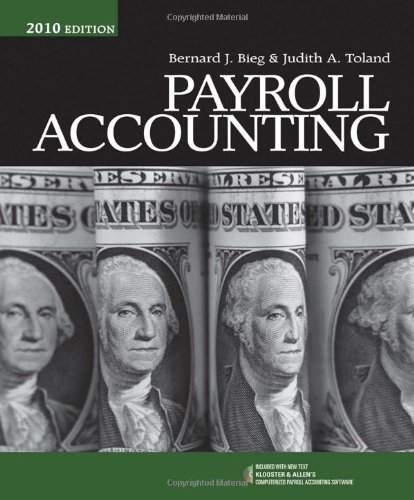 Payroll Accounting 2010 (with Computerized Payroll Accounting Software CD-ROM) 20th Edition by Bieg, Bernard J.; Toland, Judith A. published by South-Western College Pub Paperback