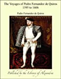 img - for The Voyages of Pedro Fernandez de Quiros 1595 to 1606 book / textbook / text book
