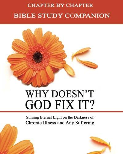 Why Doesn't God Fix It? - Bible Study Companion Booklet: Chapter by Chapter Companion Study for Why Doesn't God Fix It?