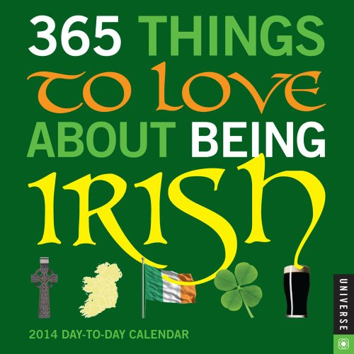 365 Things to Love About Being Irish 2014 Day-to-Day Calendar