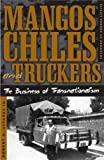 img - for Mangos, Chiles, and Truckers: The Business of Transnationalism (Critical American Studies) book / textbook / text book