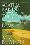 Agatha Raisin and the Walkers of Dembley (Agatha Raisin Mysteries, No. 4) (0312117388) by Beaton, M. C.
