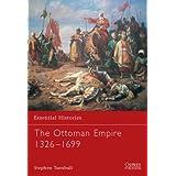"The Ottoman Empire 1326-1699 (Essential Histories, Band 62)von ""Stephen Turnbull"""
