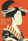 "Wine Cups on the Stream: From the Lady Murasaki's ""Tale of Genji"" (Pickpockets) (1873422237) by Murasaki Shikibu"