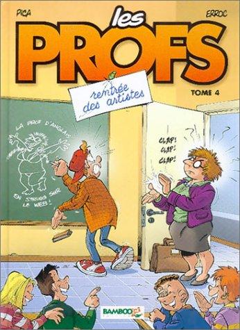 Les Profs (4) : Rentrée des artistes
