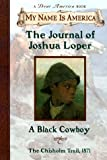 My Name Is America: The Journal Of Joshua Loper, A Black Cowboy
