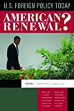 U.S. Foreign Policy Today: American Renewal? (1608714039) by Hook, Steven W