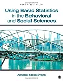 img - for Using Basic Statistics in the Behavioral and Social Sciences 5th edition by Evans, Annabel Ness (2013) Paperback book / textbook / text book