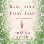 Some Kind of Fairy Tale | Graham Joyce