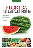 img - for Florida Fruit & Vegetable Gardening: Plant, Grow, and Harvest the Best Edibles (Fruit & Vegetable Gardening Guides) book / textbook / text book