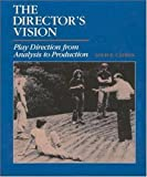 img - for By Louis Catron The Director's Vision: Play Direction from Analysis to Production (1st First Edition) [Hardcover] book / textbook / text book