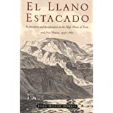 Llano Estacado: Exploration and Imagination on the High Plains of Texas and New Mexico, 1536-1860