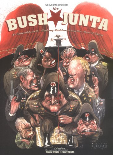 Image for Bush Junta : 25 Cartoonists on the Mayberry Machiavelli and the Abuse of Power