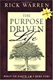 The Purpose-Driven Life: What on Earth Am I Here For?