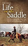 img - for Life in the Saddle (The Western Frontier Library Series) book / textbook / text book
