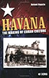 Havana: The Making of Cuban Culture