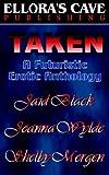 Taken: A Futuristic Erotic Anthology (184360390X) by Black, Jaid