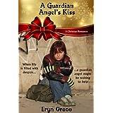 A Guardian Angel's Kiss ~ Eryn Grace