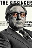 img - for The Kissinger Transcripts: The Top-Secret Talks With Beijing and Moscow book / textbook / text book