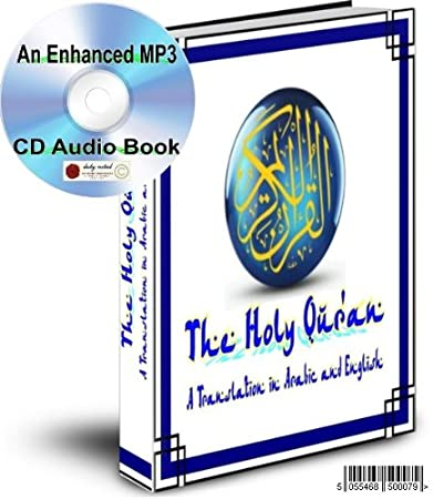 THE HOLY QUR'AN IN ARABIC WITH AN ENGLISH TRANSLATION AN ENHANCED MP3 CD AUDIO BOOK WITH OVER 3GB OF INFORMATION