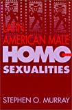Latin American Male Homosexualities (0826316468) by Murray, Stephen O.