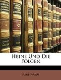 Heine Und Die Folgen (German Edition) (1148596291) by Kraus, Karl