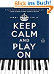 Keep Calm And Play On: The Blue Book...