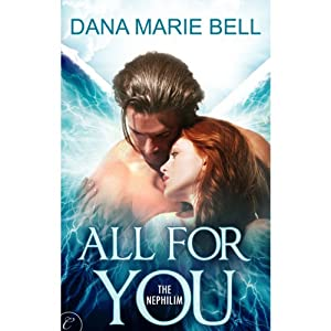 All for You: The Nephilim | [Dana Marie Bell]