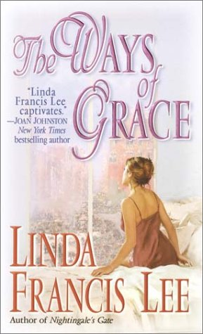 Ways of Grace, Lee,Linda Francis