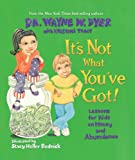 It's Not What You've Got [Hardcover] by Dyer Dr., Dr. Wayne W.; Tracy, Kristi...