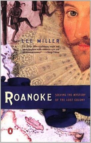 Roanoke : solving the mystery of the Lost Colony