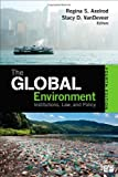 The Global Environment; Institutions, Law, and Policy