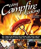 Search : Easy Campfire Cooking: 200+ Family Fun Recipes for Cooking Over Coals and In the Flames with a Dutch Oven, Foil Packets, and More&#33;