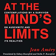 At the Mind's Limits: Contemplations by a Survivor on Auschwitz and Its Realities (       UNABRIDGED) by Jean Amery Narrated by James Killavey