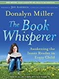The Book Whisperer: Awakening the Inner Reader in Every Child: Includes Printable PDF