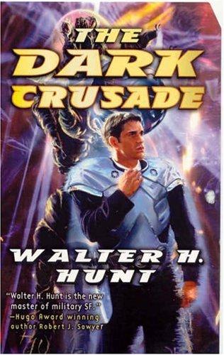 The Dark Crusade (Dark Wing), Walter H. Hunt
