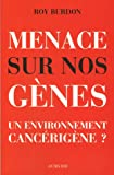 img - for Menaces sur nos g nes : Un environnement canc rig ne ? book / textbook / text book